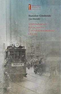 Chomikuj, ebook online Wspomnienia policjanta z getta warszawskiego. Stanisław Gombiński