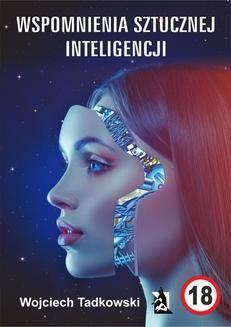 Chomikuj, ebook online Wspomnienia sztucznej inteligencji. Wojciech Tadkowski