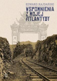 Chomikuj, ebook online Wspomnienia z mojej Atlantydy. Edward Kajdański