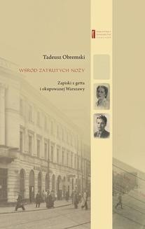 Chomikuj, ebook online Wśród zatrutych noży. Zapiski z getta i okupowanej Warszawy. Tadeusz Obremski