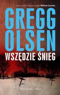 Chomikuj, ebook online Wszędzie śnieg. Gregg Olsen