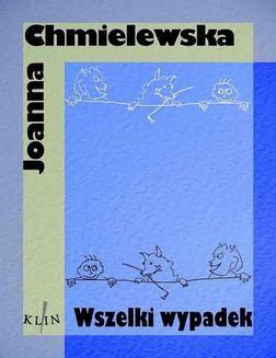Chomikuj, pobierz ebook online Wszelki wypadek. Joanna Chmielewska