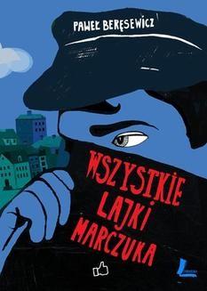 Chomikuj, ebook online Wszystkie lajki Marczuka. Paweł Beręsewicz