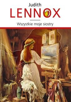 Chomikuj, pobierz ebook online Wszystkie moje siostry. Judith Lennox
