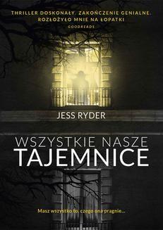 Chomikuj, ebook online Wszystkie nasze tajemnice. Jess Ryder