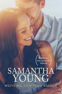 Chomikuj, ebook online Wszystko, co w Tobie kocham. Samantha Young