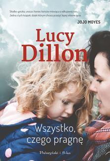 Chomikuj, ebook online Wszystko, czego pragnę. Lucy Dillon
