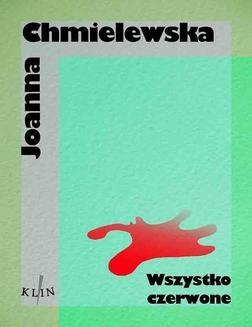 Chomikuj, ebook online Wszystko czerwone. Joanna Chmielewska