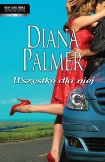 Chomikuj, ebook online Wszystko dla niej. Diana Palmer