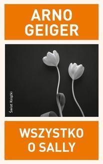 Chomikuj, ebook online Wszystko o Sally. Arno Geiger