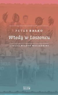 Chomikuj, ebook online Wtedy w Loszoncu. Peter Balko