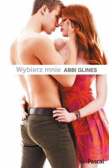 Chomikuj, ebook online Wybierz mnie. Abbi Glines