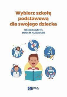 Chomikuj, ebook online Wybierz szkołę podstawową dla swojego dziecka. Stefan M. Kwiatkowski