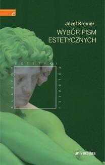 Chomikuj, ebook online Wybór pism estetycznych. Józef Kremer