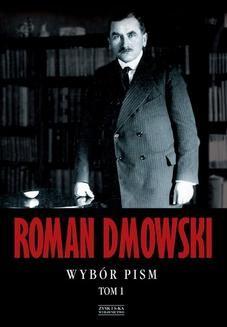 Chomikuj, ebook online Wybór pism Tom 1. Roman Dmowski