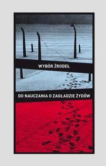 Chomikuj, ebook online Wybór źródeł do nauczania o zagładzie Żydów na okupowanych ziemiach polskich. Barbara Engelking