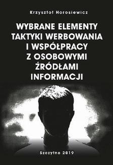 Chomikuj, pobierz ebook online Wybrane elementy taktyki werbowania i współpracy z osobowymi źródłami informacji. Krzysztof Horosiewicz