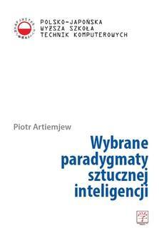 Chomikuj, ebook online Wybrane paradygmaty sztucznej inteligencji. Piotr Artiemjew