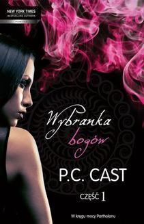 Chomikuj, ebook online Wybranka bogów, część 1. P.C. Cast