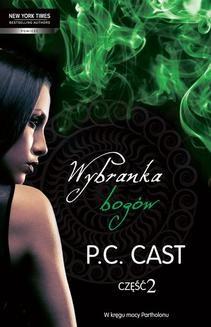 Chomikuj, ebook online Wybranka bogów, część 2. P.C. Cast