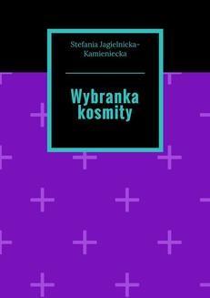 Chomikuj, ebook online Wybranka kosmity. Stefania Jagielnicka
