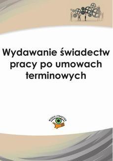 Chomikuj, pobierz ebook online Wydawanie świadectw pracy po umowach terminowych. Szymon Sokolik