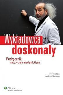 Chomikuj, ebook online Wykładowca doskonały. Podręcznik nauczyciela akademickiego. Andrzej Rozmus
