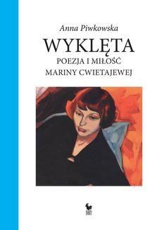 Chomikuj, ebook online Wyklęta. Poezja i miłość Mariny Cwietajewej. Anna Piwkowska