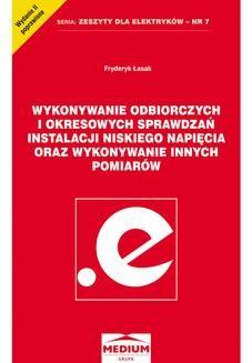 Chomikuj, ebook online Wykonywanie odbiorczych i okresowych sprawdzań instalacji niskiego napięcia oraz wykonywanie innych pomiarów. Fryderyk Łasak