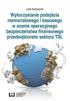 Chomikuj, ebook online Wykorzystanie podejścia memoriałowego i kasowego w ocenie operacyjnego bezpieczeństwa finansowego przedsiębiorstw sektora TSL. Lidia Karbownik