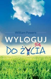 Chomikuj, ebook online Wyloguj się do życia. William Powers