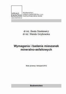 Chomikuj, ebook online Wymagania i badania mieszanek mineralno-asfaltowych. Beata Stankiewicz