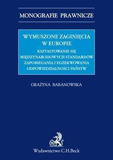 Ebook Wymuszone zaginięcia w Europie. Kształtowanie się międzynarodowych standardów zapobiegania i egzekwowania odpowiedzialności państw pdf