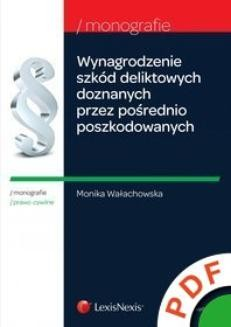 Ebook Wynagrodzenie szkód deliktowych doznanych przez pośrednio poszkodowanych na skutek śmierci albo uszkodzenia ciała lub rozstroju zdrowia osoby bliskiej pdf