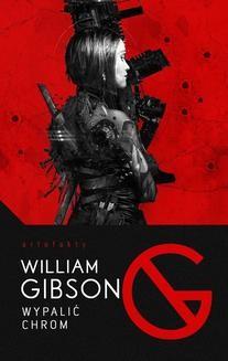Chomikuj, ebook online Wypalić Chrom. William Gibson