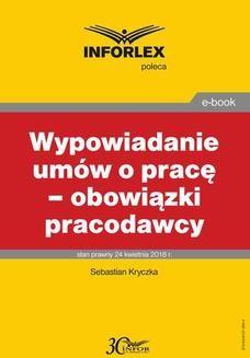 Chomikuj, ebook online Wypowiadanie umów o pracę – obowiązki pracodawcy. Sebastian Kryczka