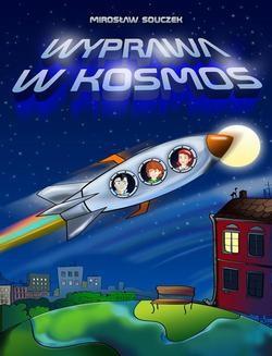 Chomikuj, pobierz ebook online Wyprawa w kosmos. Mirosław Souczek