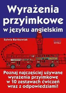Chomikuj, pobierz ebook online Wyrażenia przyimkowe w języku angielskim. Sylwia Bartkowiak