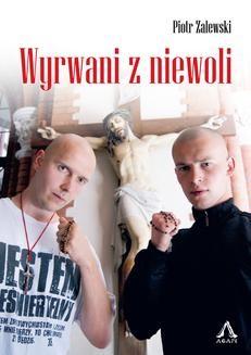 Chomikuj, ebook online Wyrwani z niewoli. Piotr Zalewski