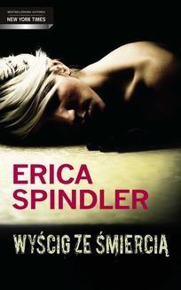 Chomikuj, ebook online Wyścig ze śmiercią. Erica Spindler