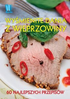 Chomikuj, pobierz ebook online Wyśmienite dania z wieprzowiny. Praca zbiorowa