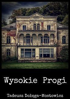 Chomikuj, ebook online Wysokie Progi. Tadeusz Dołęga-Mostowicz