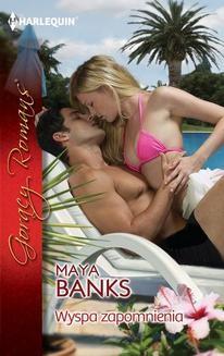 Chomikuj, ebook online Wyspa zapomnienia. Maya Banks