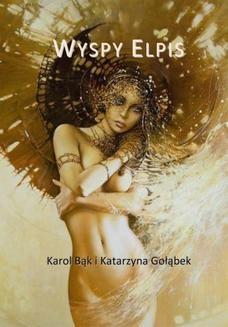 Chomikuj, ebook online Wyspy Elpis. Karol Bąk