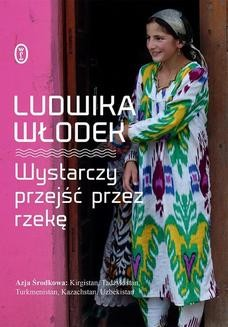 Chomikuj, ebook online Wystarczy przejść przez rzekę. Ludwika Włodek