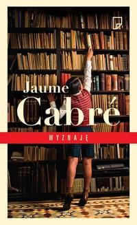 Chomikuj, ebook online Wyznaję. Jaume Cabré