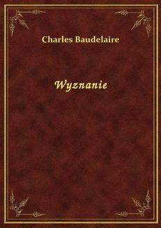 Chomikuj, ebook online Wyznanie. Charles Baudelaire