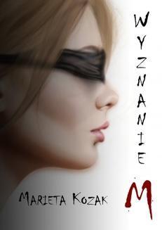 Chomikuj, ebook online Wyznanie M. Marieta Kozak