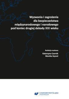Chomikuj, ebook online Wyzwania i zagrożenia dla bezpieczeństwa międzynarodowego i narodowego pod koniec drugiej dekady XXI wieku. red. Katarzyna Czornik