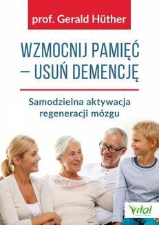 Chomikuj, ebook online Wzmocnij pamięć – usuń demencję. Gerald Huther